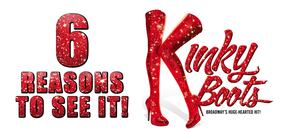 6 reasons to see Kinky Boots