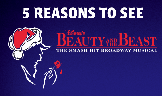 5 reasons to see Beauty and the Beast