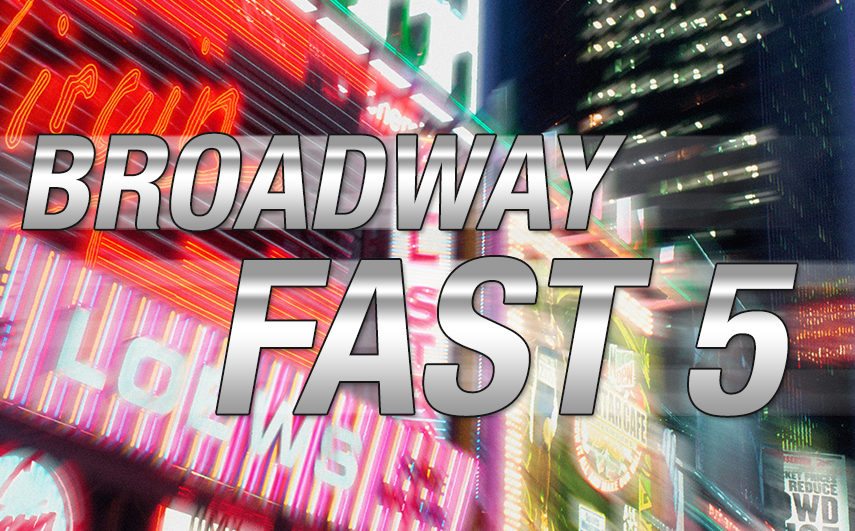 Broadway Fast 5: August