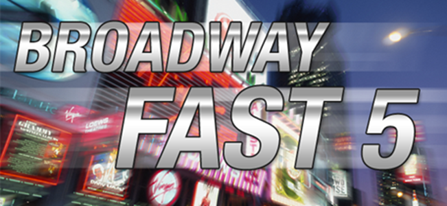 Broadway Fast 5: March